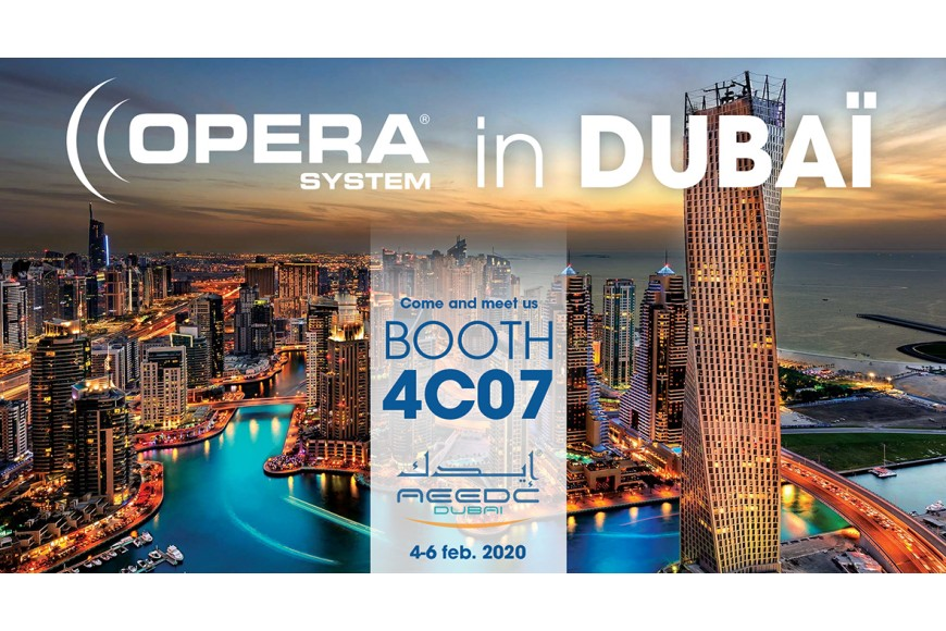 Opera System in Dubaï - Come and meet us booth 4C07